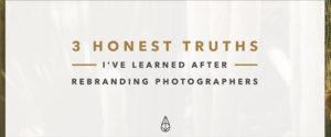 3 Honest Truths I've Learned After Rebranding Photographers