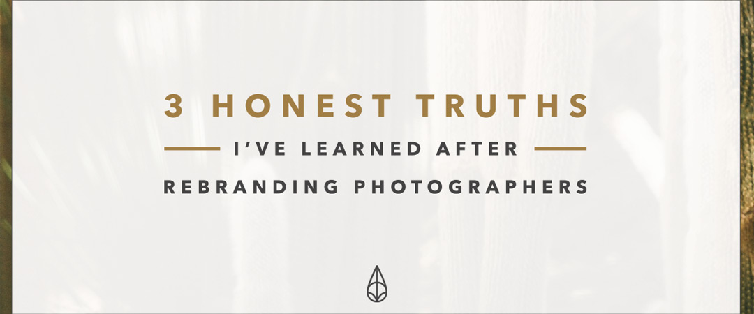 3 Honest Truths I've Learned After Rebranding Photographers