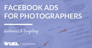 Facebook Ads For Photographers   Audiences and Targeting