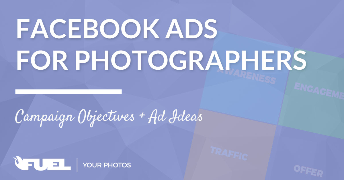 Facebook Ads Campaign Objectives For Photographers (+29 ideas)