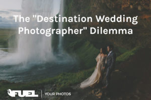 "The ""Destination Wedding Photographer"" Dilemma"