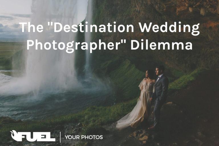 "The ""Destination Wedding Photographer"" Dilemma"