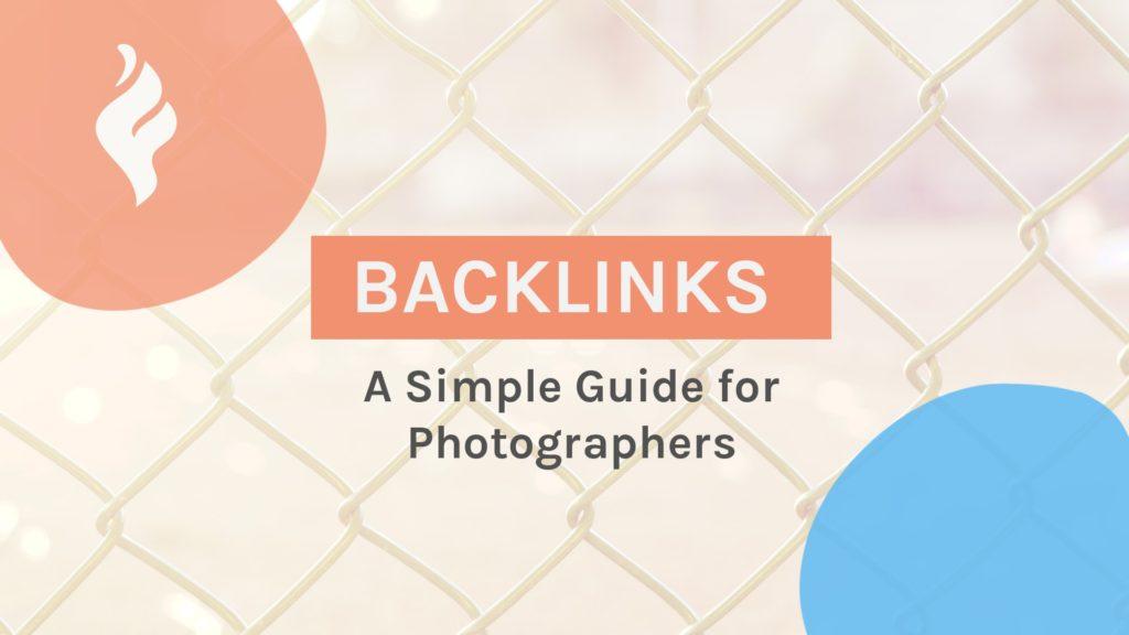 Backlinks for Photographers - a beginner's guide.